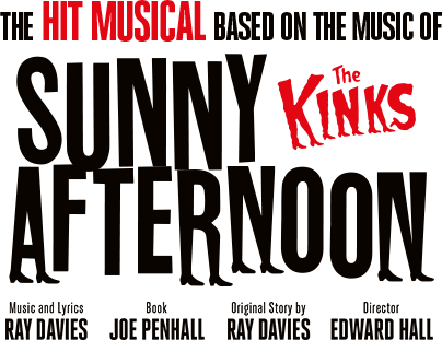 Sunny Afternoon: The Hit Musical About The Kinks